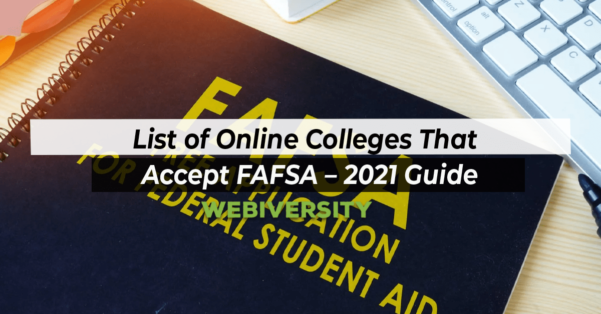 List of Online Colleges That Accept FAFSA – 2021 Guide