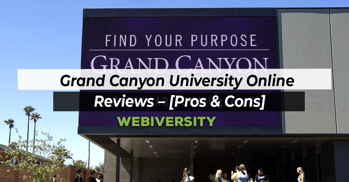 Grand Canyon University Online Reviews – [Pros & Cons]