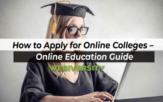 How to Apply for Online Colleges – Online Education Guide