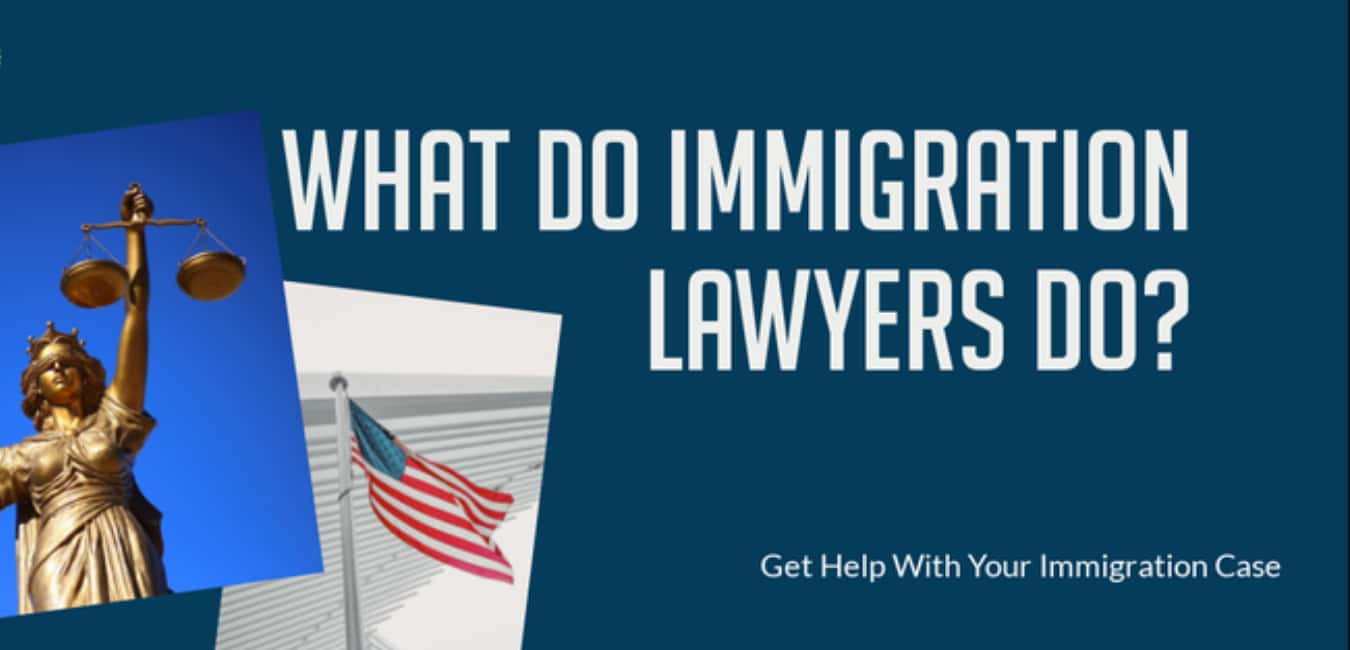 What Do Immigration Lawyers Do