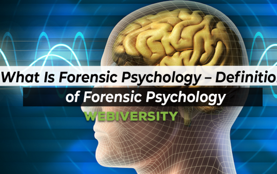 What Is Forensic Psychology – Definition of Forensic Psychology