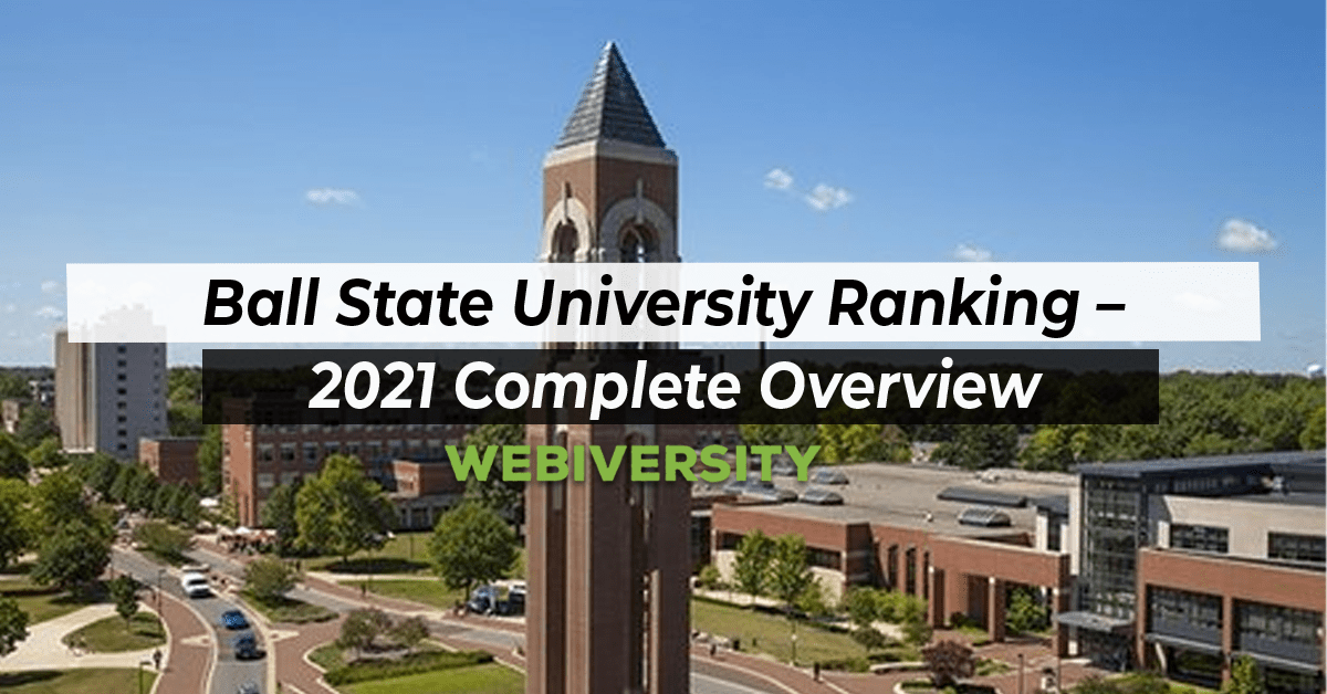 Ball State University Ranking – 2021 Complete Overview