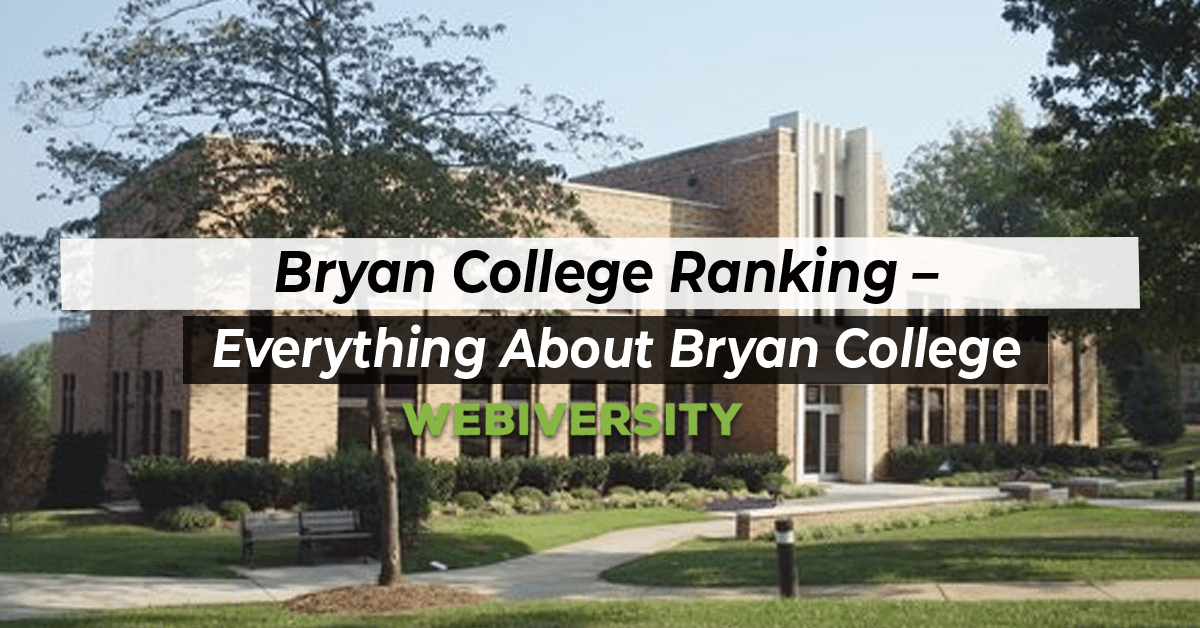 Bryan College Ranking – Everything About Bryan College