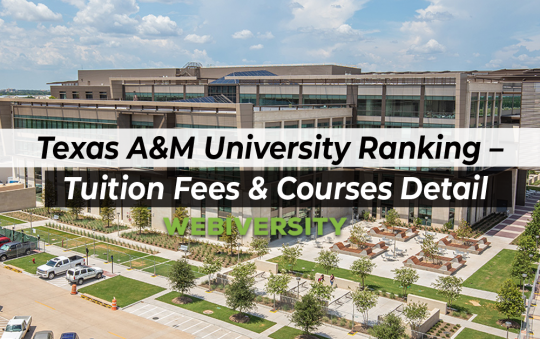 Texas A&M University Ranking – Tuition Fees & Courses Detail