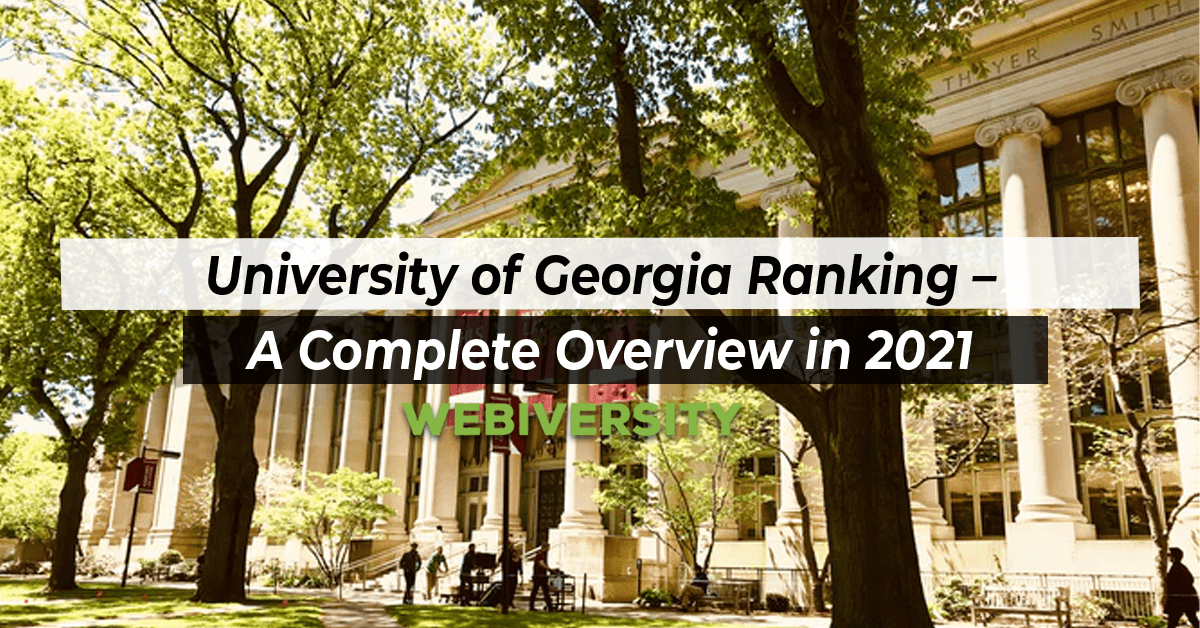 University of Georgia Ranking – A Complete Overview in 2021