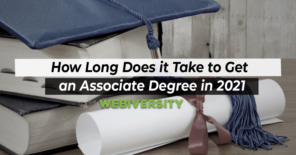 How Long Does it Take to Get an Associate Degree in 2021