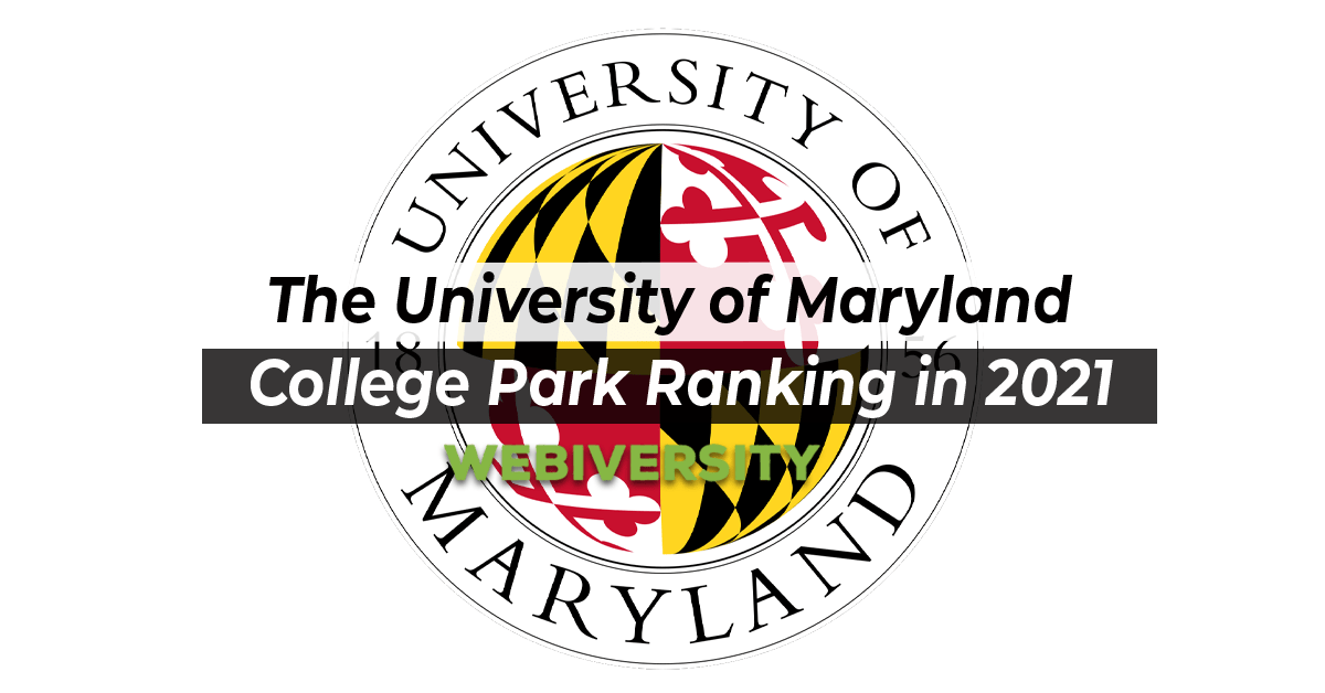 The University of Maryland College Park Ranking in 2021